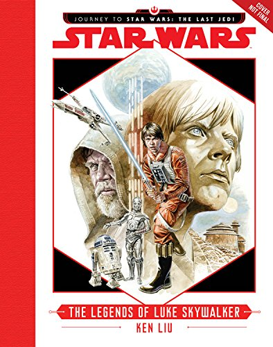 Preisvergleich Produktbild Journey to Star Wars: The Last Jedi The Legends of Luke Skywalker