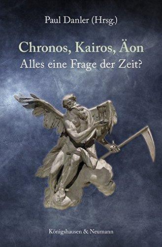 Chronos, Kairos, Äon. Alles eine Frage der Zeit?