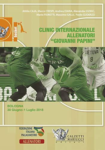 Basket: clinic allenatori Giovanni Papini. Bologna: 30 giugno/1 luglio 2018. Con 2 DVD video (Basket collection)