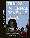 Title 26 - INTERNAL REVENUE CODE: Volume 6