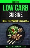 Acheter Low Carb: Low Carb Cuisine: Recettes pauvres en glucides