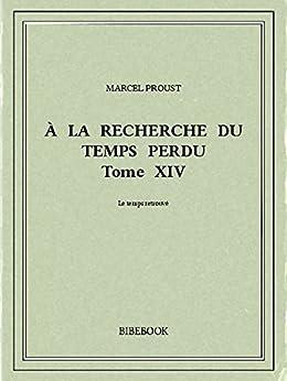 À la recherche du temps perdu XIV (French Edition) by [Proust, Marcel]