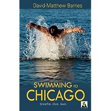 Swimming to Chicago by David-Matthew Barnes (2011-10-18)