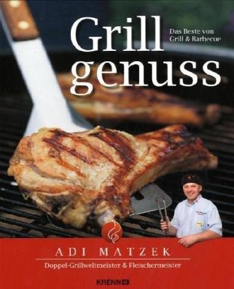 Grillgenuss: Das Beste vom Grill & Barbecue