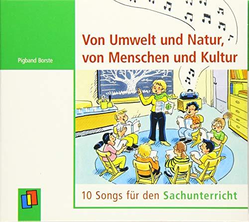 Von Umwelt und Natur, von Menschen und Kultur: 10 Songs für den Sachunterricht