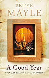 A Good Year by Peter Mayle (2004-04-01)