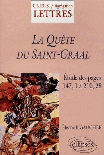 La Quête du Saint-Graal (d'après l'édition critique d'A. Pauphilet) : Etude des pages 147, 1 à 210, 28
