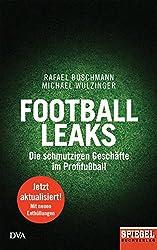 Football Leaks: Die schmutzigen Geschäfte im Profifußball - Ein SPIEGEL-Buch (German Edition)