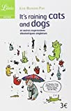 Librio: It's Raining Cats and Dogs ET Autres Expressions Idiomatiques Anglaises (French Edition) by Jean-Bernard Piat (2008-06-10)