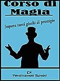 Corso di Magia: impara tanti giochi di prestigio
