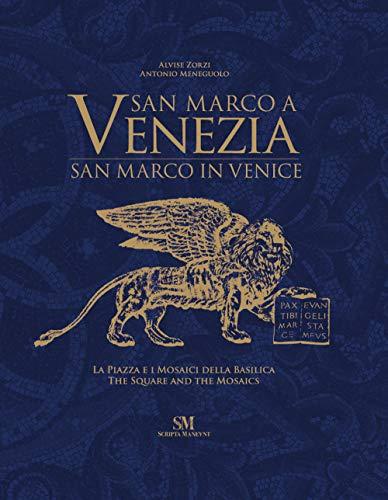 San Marco a Venezia. La piazza e i mosaici della basilica-San Marco in Venice. The Square and the mosaics. Ediz. illustrata