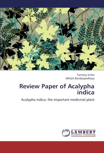 Review Paper of Acalypha indica: Acalypha indica, the important medicinal plant