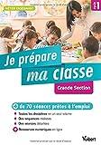 Je Prepare Ma Classe de Grande Section - Cycle 1