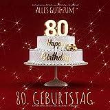 Alles Gute zum 80. Geburtstag: Gästebuch zum Eintragen mit 110 Seiten - Rote Edition
