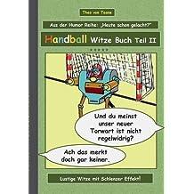 Handball Witze Buch - Teil II (German Edition) by Theo von Taane (2015-09-07)