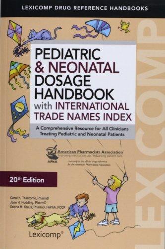 Pediatric & Neonatal Dosage Handbook with International Trade Names index 20th Ed (Taketomo, Pediatric Dosage Handbook W/ International Trade N) by Carol K. Taketomo (2013-11-28)