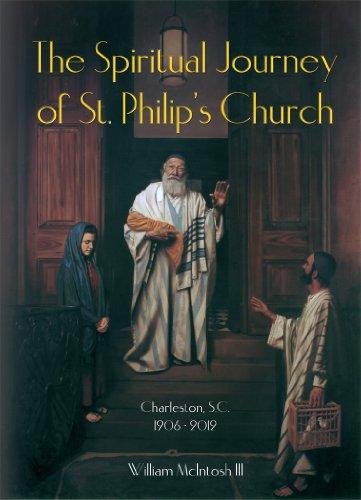 The Spiritual Journey of St. Philip's Church Charleston, S.C. 1906 - 2012 (English Edition)