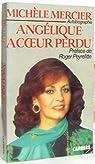 Angelique a coeur perdu : autobiographie par Mercier