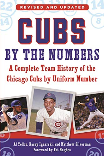 Cubs by the Numbers: A Complete Team History of the Chicago Cubs by Uniform Number (English Edition)