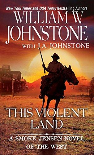 This Violent Land (A Smoke Jensen Novel, Band 2)