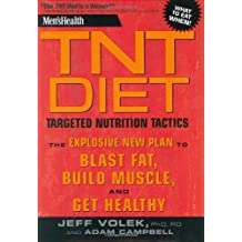 Men's Health TNT Diet: The Explosive New Plan to Blast Fat, Build Muscle, and Get Healthy in 12 Weeks by Jeff Volek (2007-10-02)