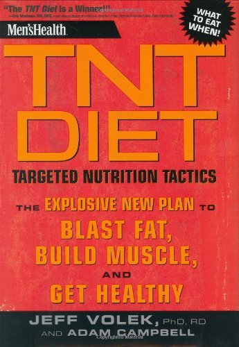 Portada del libro Men's Health TNT Diet: The Explosive New Plan to Blast Fat, Build Muscle, and Get Healthy in 12 Weeks by Jeff Volek (2007-10-02)