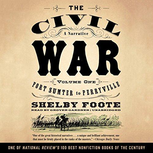 The Civil War: A Narrative, Volume I, Fort Sumter to Perryville  Audiolibri