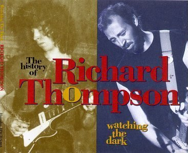 Watching The Dark: The History of Richard Thompson Box set Edition by Thompson, Richard (1993) Audio CD (Thompson-box-set Richard)