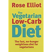 The Vegetarian Low Carb Diet by Rose Elliot (2005-12-19)