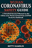 WUHAN CORONAVIRUS SAFETY GUIDE: A Detailed Survival Manual to the China 2020 Novel Coronavirus (COVID & nCoV) Outbreak (English Edition)