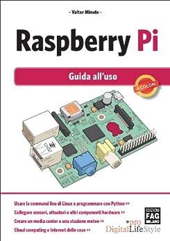 Raspberry Pi - Guida all'uso (Digital LifeStyle Pro) di [Minute, Valter]