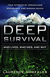 Deep Survival: Who Lives, Who Dies, and Why by Laurence Gonzales (2003-10-30)