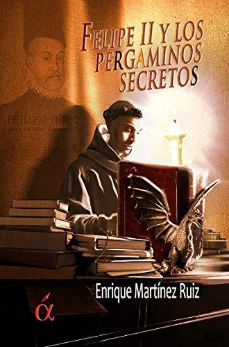 Felipe II y los pergaminos secretos