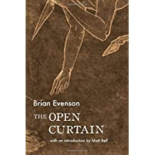 The Open Curtain by Brian Evenson (2016-02-09)