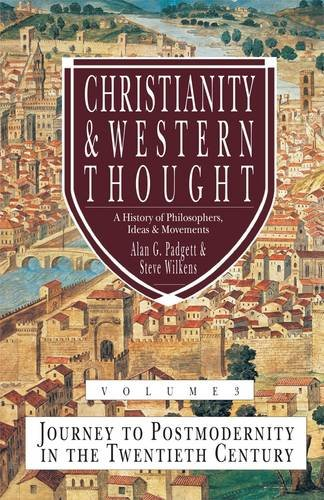 Christianity and Western Thought: Christianity and Western Thought Journey to Postmodernity in the Twentieth Century v. 3 Cover Image