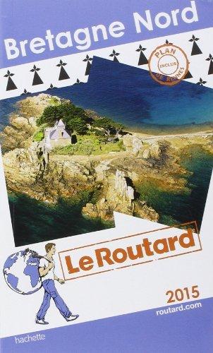 Guide Du Routard Bretagne Nord 2015 De Collectif 7 Janvier 2015 Broché