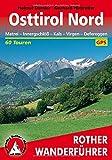 Osttirol Nord: Matrei - Innergschlöß - Kals - Virgen - Defereggen. 60 Touren. Mit GPS-Tracks (Rother Wanderführer) - Helmut Dumler, Gerhard Hirtlreiter