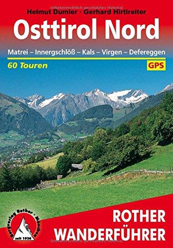 Osttirol Nord: Matrei - Innergschlöß - Kals - Virgen - Defereggen. 60 Touren. Mit GPS-Tracks (Rother Wanderführer)