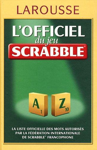 L'officiel Du Jeu Scrabble : Avec Le Petit Livre Des Trucs Et Astuces Et Grilles Et Jeux Malins Pour S'entraîner