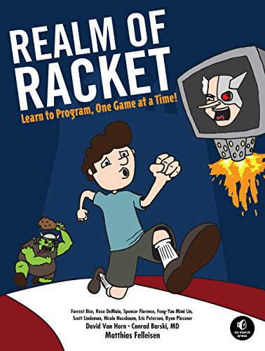 Realm of Racket: Learn to Program, One Game at a Time! por Matthias Felleisen