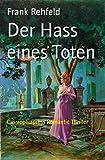 Der Hass eines Toten: Cassiopeiapress Romantic Thriller (German Edition)
