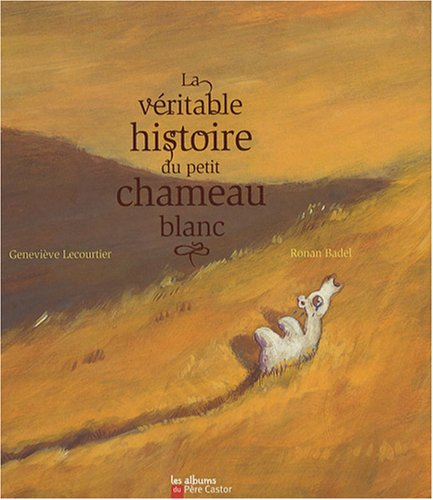 """<a href=""""/node/14439"""">La véritable histoire du petit chameau blanc</a>"""