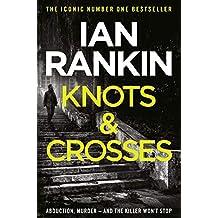 Knots And Crosses (Inspector Rebus Book 1)
