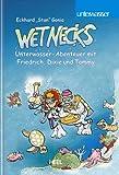 Wetnecks: Unterwasser-Abenteuer mit Friedrich, Dixie und Tommy
