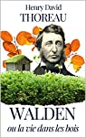 WALDEN ou La Vie dans les Bois (annoté) VERSION FRANCAISE + VERSION ORIGINALE EN ANGLAIS par Thoreau