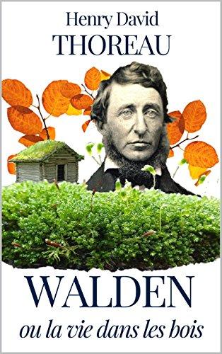 WALDEN ou La Vie dans les Bois (annoté) VERSION FRANCAISE + VERSION ORIGINALE EN ANGLAIS