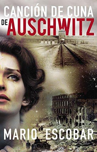 Canción de cuna de Auschwitz por Mario Escobar