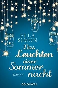 Das Leuchten einer Sommernacht: Roman von [Simon, Ella]