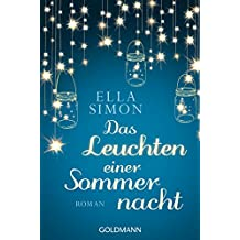 Das Leuchten einer Sommernacht: Roman