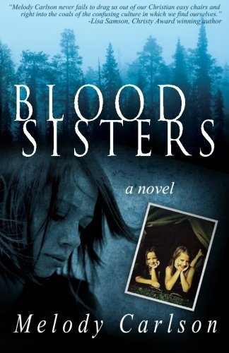 Blood Sisters by Melody Carlson (2013-02-14)